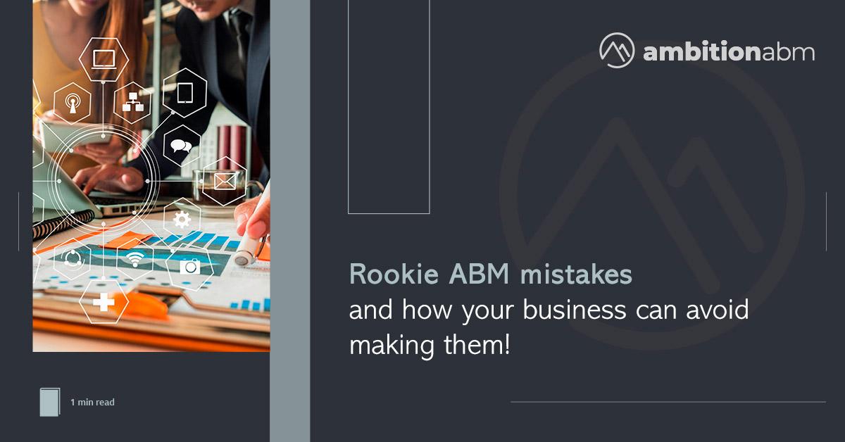 Rookie ABM Mistakes